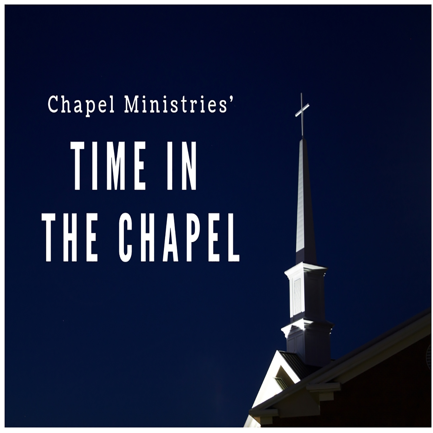 Time in the Chapel Podcast